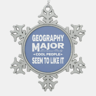 Geography College Major Only Cool People Like It Snowflake Pewter Christmas Ornament