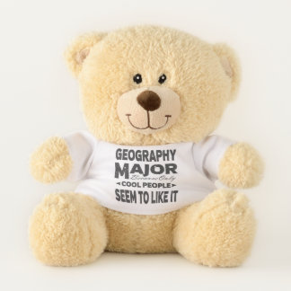 Geography College Major Only Cool People Like It Teddy Bear