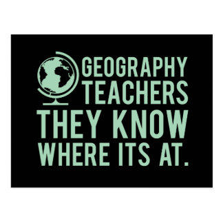 Geography Teachers, they know where it's at. Postcard