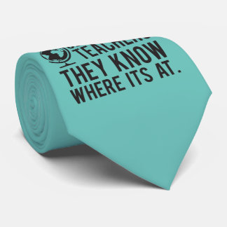 Geography Teachers, they know where it's at. Tie