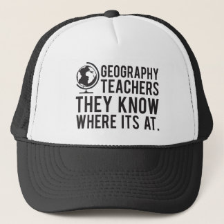 Geography Teachers, they know where it's at. Trucker Hat