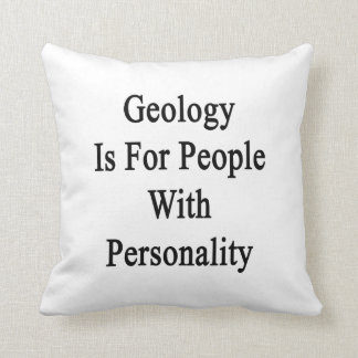 Geology Is For People With Personality Throw Pillow