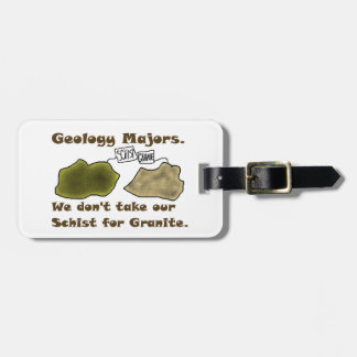 Geology Majors Don't Take Our Schist For Granite. Luggage Tag