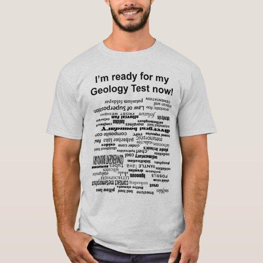 Geology Test T-Shirt