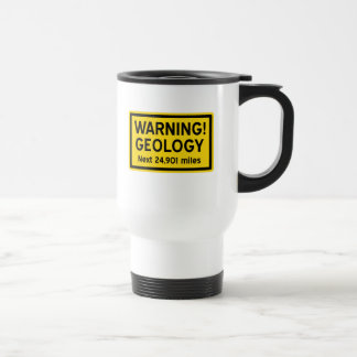 Geology Warning Travel Mug