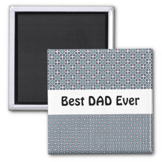 Geometric floral pattern Best Dad Ever Magnet