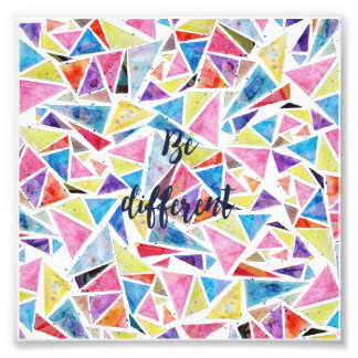 """geometric triangles pattern """"be different"""" quote photographic print"""