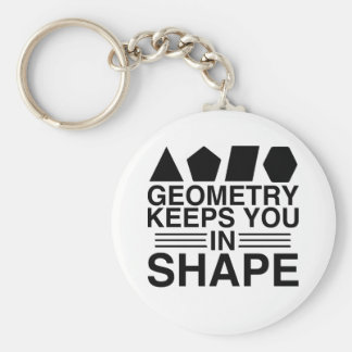 Geometry Keeps you in Shape Math Pun Joke Keychain