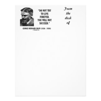 George B. Shaw Do Not Live Forever Not Succeed Customized Letterhead