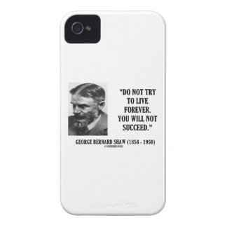 George B. Shaw Do Not Live Forever Not Succeed iPhone 4 Case-Mate Cases