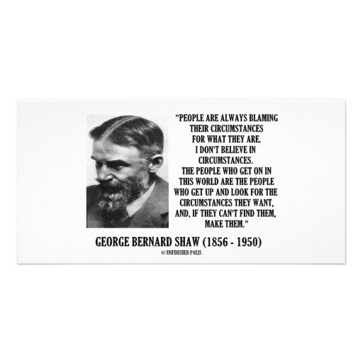 George B. Shaw I Don't Believe In Circumstances Customized Photo Card