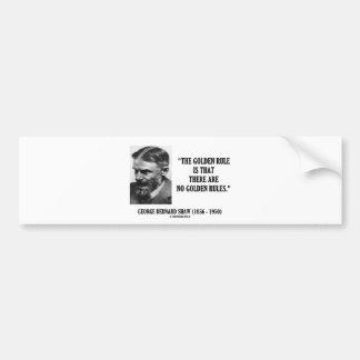 George Bernard Shaw Golden Rule No Golden Rules Bumper Sticker
