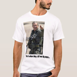 george_bush_flighsuit, I love it when they call me T-Shirt