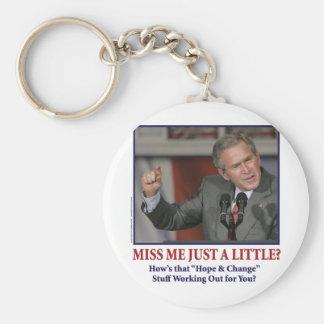George Bush/Miss Me Just a Little? Key Chain