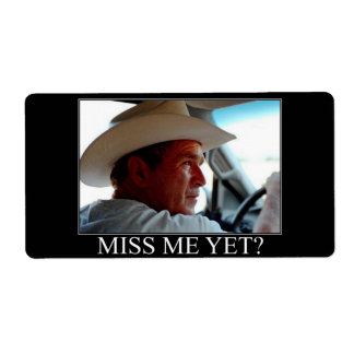 George Bush/Miss Me Yet? Shipping Label
