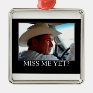 George Bush/Miss Me Yet? Silver-Colored Square Ornament