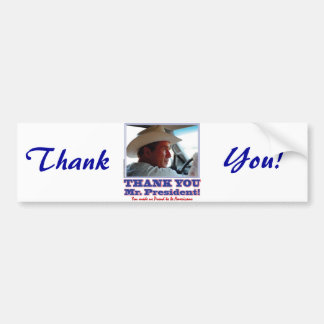 George Bush/Thank you! Bumper Sticker