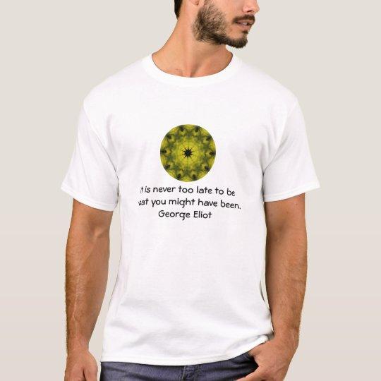 George Eliot Inspirational Motivational Quotation T-Shirt