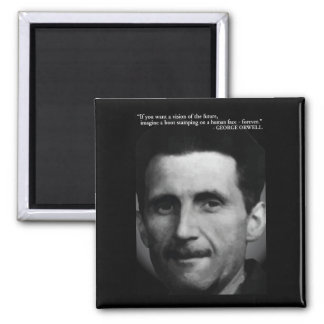 George Orwell 'Vision of the future...' Quote Magnet