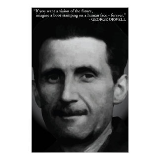 George Orwell 'Vision of the future...' Quote Poster