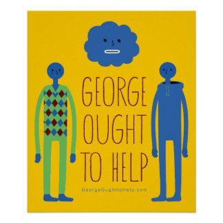 George Ought To Help Poster
