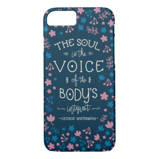 George Santayana's Quote  - The Soul is the Voice iPhone 8/7 Case
