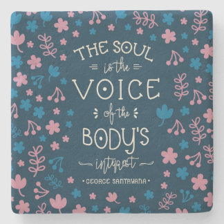 George Santayana's Quote  - The Soul is the Voice Stone Coaster