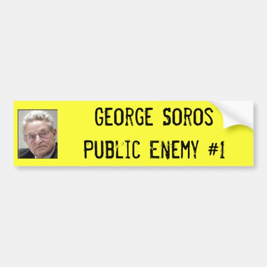 George SorosPublic Enemy #1 Bumper Sticker