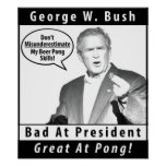 George W. Bush Beer Pong Poster