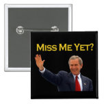 George W Bush, Miss Me Yet? Black/Gold Buttons