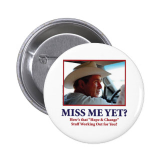 George W Bush - Miss Me Yet Buttons