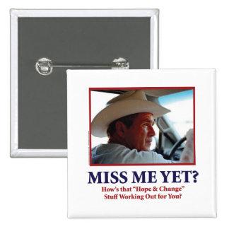 George W Bush - Miss Me Yet Pin