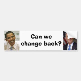 george-w-bush, obama, Can we change back? Bumper Sticker