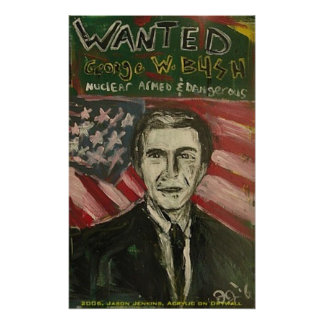 GEORGE W BUSH WANTED POSTER