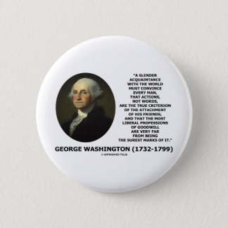 George Washington Actions Not Words True Criterion 2 Inch Round Button