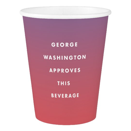 George Washington Approved Beverage Cup Paper Cup