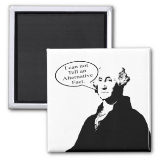 George Washington Can't Tell An Alternative Fact Magnet