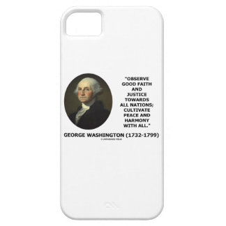 George Washington Observe Good Faith Justice Quote iPhone 5/5S Cover