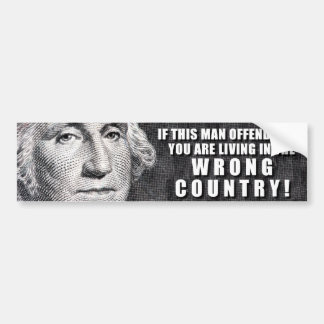 George Washington Offends You? Bumper Sticker
