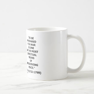 George Washington Preparing For War Peace Quote Coffee Mug