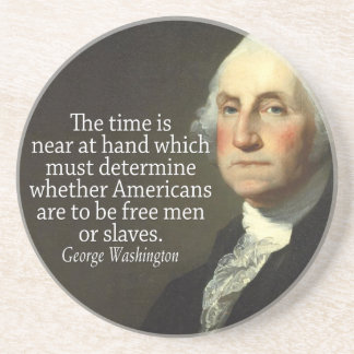 George Washington Quote on Slavery and Freedom Coaster