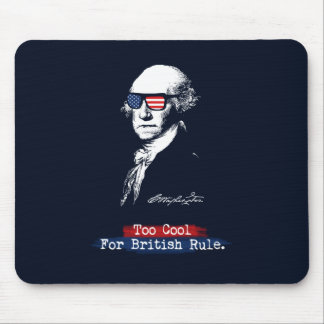 George Washington. Too cool for british rule. Mouse Pad