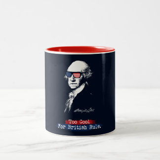 George Washington. Too cool for british rule. Two-Tone Coffee Mug