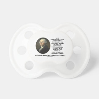 George Washington Virtue Morality Popular Gov t Baby Pacifier