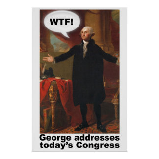 George Washington WTF (with caption) Poster