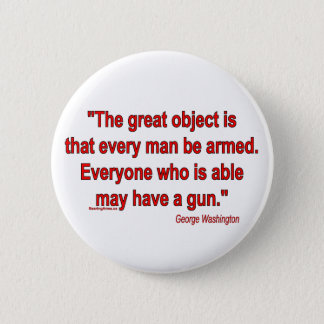 George Washington's Take on Bearing Arms 2 Inch Round Button