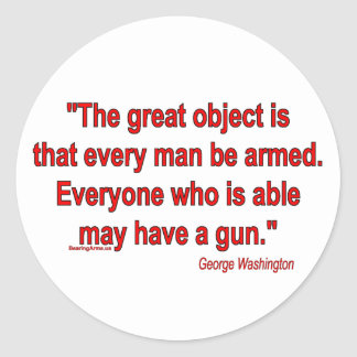 George Washington's Take on Bearing Arms Round Sticker