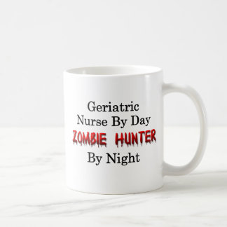 Geriatric Nurse/Zombie Hunter Coffee Mug