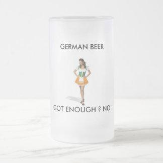 GERMAN BEER, GOT ENOUGH ? NO 16 OZ FROSTED GLASS BEER MUG