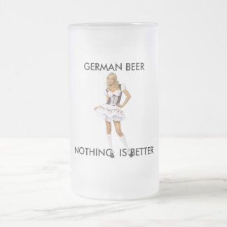 GERMAN BEER- NOTHING IS BETTER 16 OZ FROSTED GLASS BEER MUG